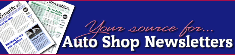 Your source for Auto Shop Newsletters
